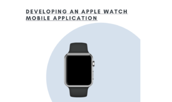 Developing an Apple Watch Mobile Application