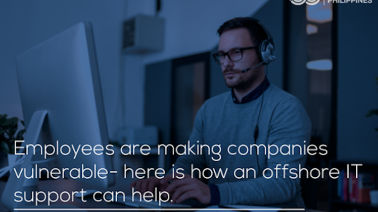 Employees are Making Companies Vulnerable- here is how offshore IT support can help.