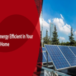 Why your home should be Energy Efficient?