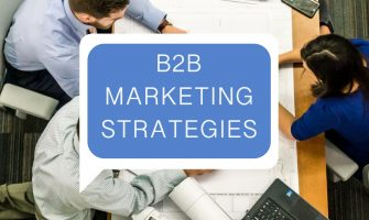 B2B Marketing Strategies That Will Grow Your Business